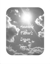 Heavenly Father's Dream